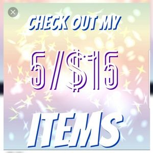 Check out my 5/$15 items!